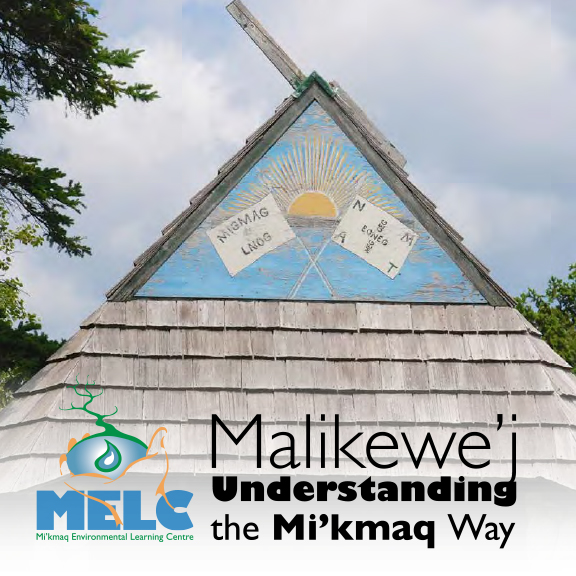 Malikewe'j: Understanding the Mi'kmaq Way